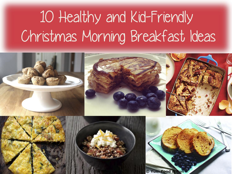 10 Healthy Kid Friendly Christmas Morning Breakfast Picks